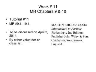 Week # 11 MR Chapters 9 & 10
