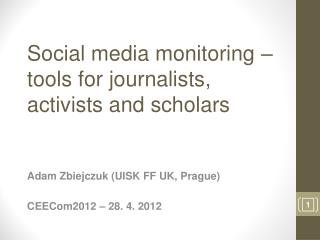 Social media monitoring � tools for journalists, activists and scholars