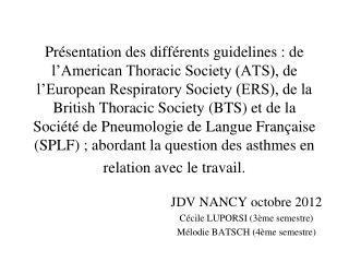 JDV NANCY octobre 2012 Cécile LUPORSI (3ème semestre) Mélodie BATSCH (4ème semestre)