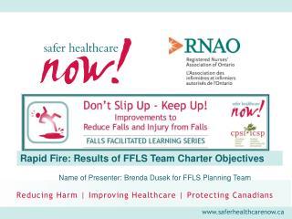Rapid Fire: Results of FFLS Team Charter Objectives