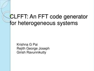 CLFFT: An FFT code generator for heterogeneous systems