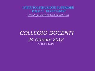 COLLEGIO DOCENTI 24 Ottobre 2012 h. 15.00-17.00