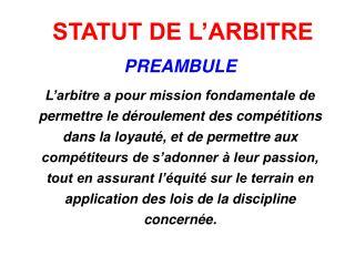 STATUT DE L'ARBITRE