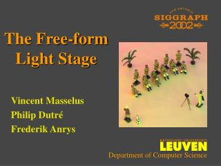 The Free-form  Light Stage
