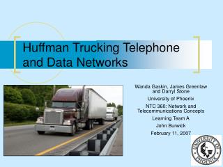 Huffman Trucking Telephone and Data Networks