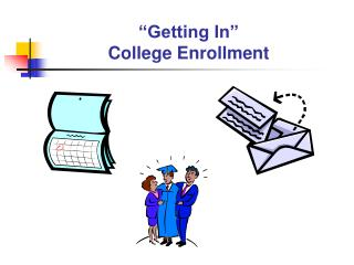 """Getting In""  College Enrollment"