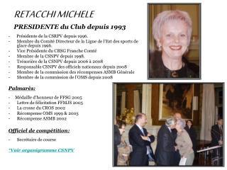RETACCHI MICHELE PRESIDENTE du Club depuis 1993