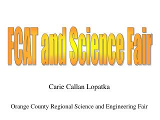 Carie Callan Lopatka Orange County Regional Science and Engineering Fair