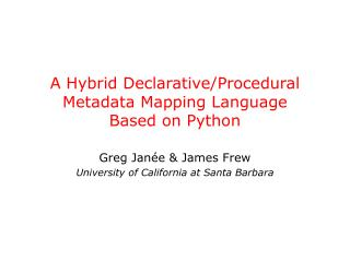 A Hybrid Declarative/Procedural Metadata Mapping Language Based on Python