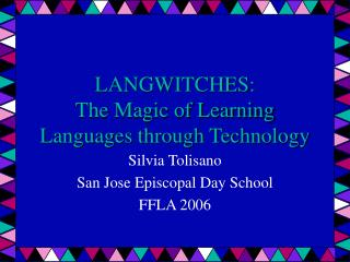 LANGWITCHES: The Magic of Learning Languages through Technology