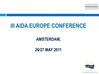III AIDA EUROPE CONFERENCE AMSTERDAM,  26/27 MAY 2011