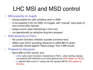 LHC MSI and MSD control