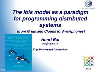 The Ibis model as a paradigm for programming distributed systems