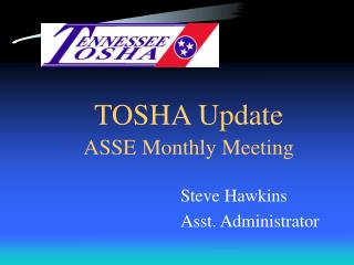 TOSHA Update ASSE Monthly Meeting
