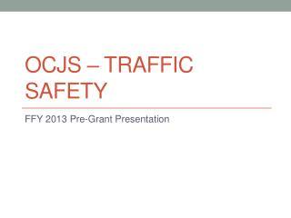 OCJS – Traffic Safety