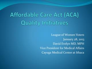 Affordable Care Act (ACA) Quality Initiatives