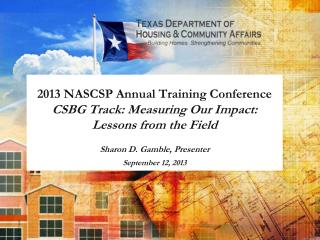 2013 NASCSP Annual Training Conference CSBG Track: Measuring Our Impact: Lessons from the Field