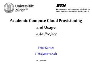 Academic Compute Cloud Provisioning and Usage AAA Project