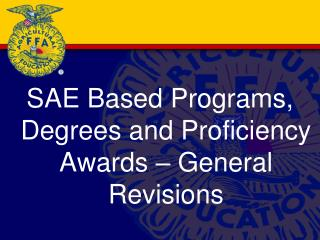 SAE Based Programs, Degrees and Proficiency Awards – General Revisions