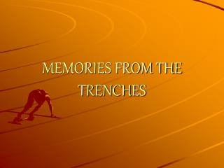 MEMORIES FROM THE TRENCHES