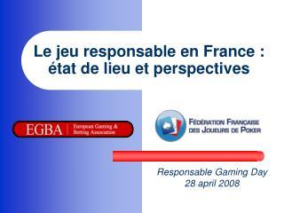 Le jeu responsable en France :  �tat de lieu et perspectives
