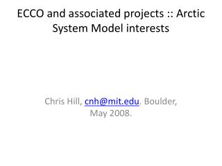 ECCO and associated projects :: Arctic System Model interests