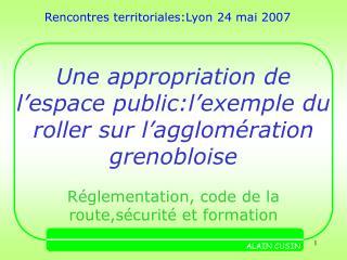 Une appropriation de l'espace public:l'exemple du roller sur l'agglomération grenobloise