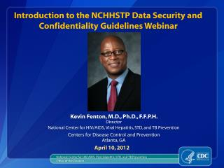 Introduction to  the NCHHSTP Data  Security and Confidentiality Guidelines Webinar