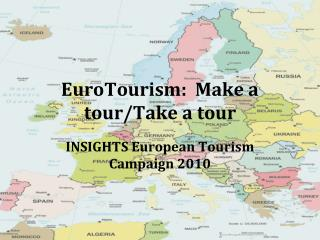 EuroTourism:  Make a tour/Take a tour