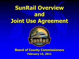 SunRail  Overview and Joint Use Agreement