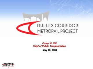 Corey W. Hill Chief of Public Transportation May 20, 2008
