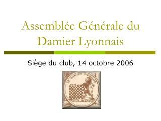 Assembl�e G�n�rale du Damier Lyonnais
