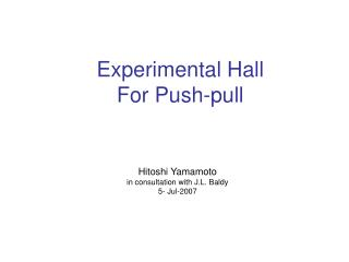 Experimental Hall For Push-pull