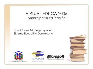 VIRTUAL EDUCA 2005 Alianza por la Educación