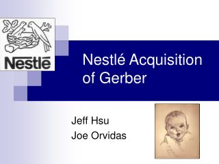 Nestl  Acquisition of Gerber