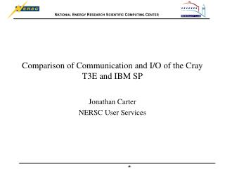 Comparison of Communication and I/O of the Cray T3E and IBM SP