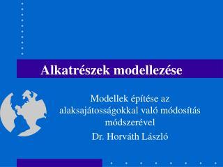 Alkatrészek modellezése