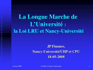 La Longue Marche de L�Universit�  :  la Loi LRU et Nancy-Universit�