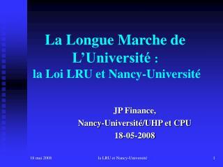 La Longue Marche de L'Université  :  la Loi LRU et Nancy-Université
