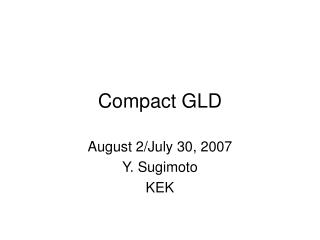 Compact GLD