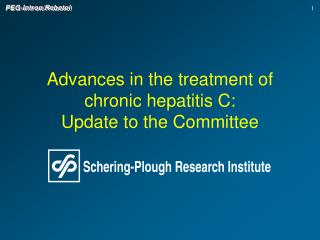 Advances in the treatment of chronic hepatitis C: Update to the Committee