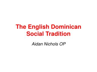 The English Dominican  Social Tradition