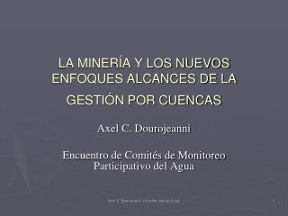 LA MINERÍA Y LOS NUEVOS ENFOQUES ALCANCES DE LA GESTIÓN POR CUENCAS