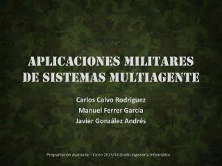 Aplicaciones militares de sistemas  multiagente