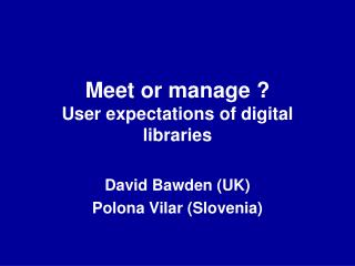 Meet or manage ?   User expectations of digital libraries