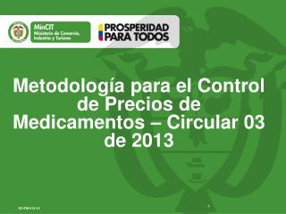 Metodología para el Control de Precios de Medicamentos – Circular 03 de 2013