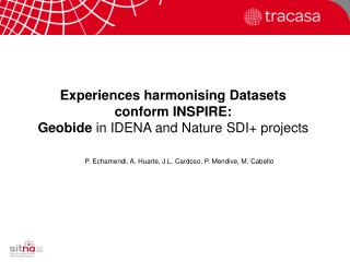 Experiences harmonising Datasets conform INSPIRE:  Geobide  in IDENA and Nature SDI+ projects