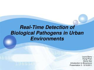 Real-Time Detection of  Biological Pathogens in Urban Environments