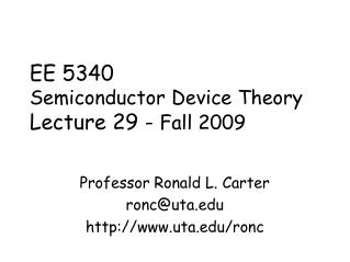 EE 5340 Semiconductor Device Theory Lecture 29 -  Fall 2009