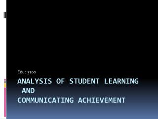 Analysis of Student Learning  and  Communicating Achievement